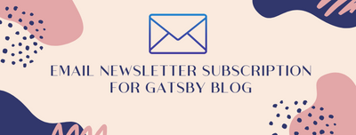 How To Set up Email Newsletter Subscription For Gatsby Blog Using ConvertKit