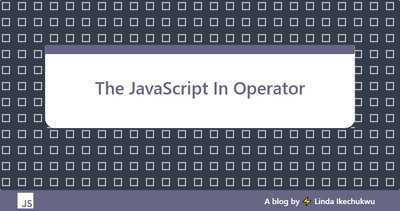 The JavaScript 'IN' Operator