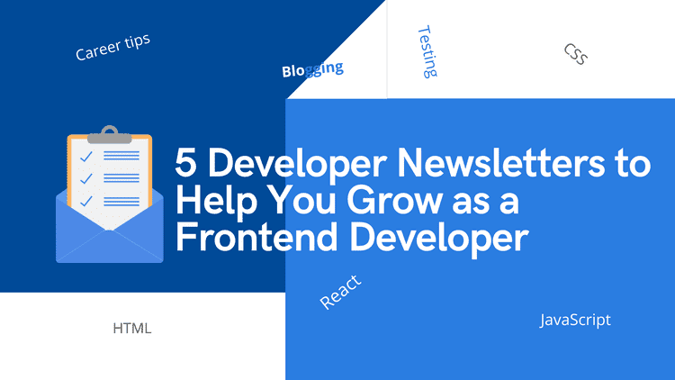 5 Personal Developer Newsletters that Have Helped Me Grow as a Frontend Developer